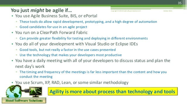 October 2015Copyright © 2015 Hood Software Solutions LLC 35 • You use Agile Business Suite, BIS, or ePortal ▫ These tools ...