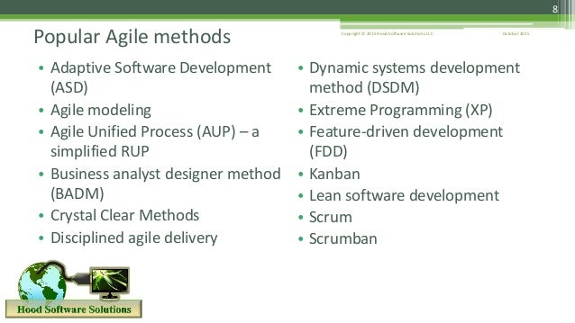 October 2015Copyright © 2015 Hood Software Solutions LLC 8 • Adaptive Software Development (ASD) • Agile modeling • Agile ...