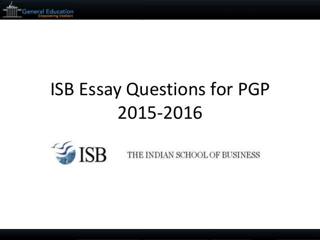 isb pgp 2013 essays Isb essays related articles from 2012, 2013, 2014, 2015.