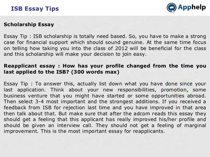 isb essay tips A note regarding the isb interview tips would just be  they might question on you about the answers you have given to the isb essay questions and.