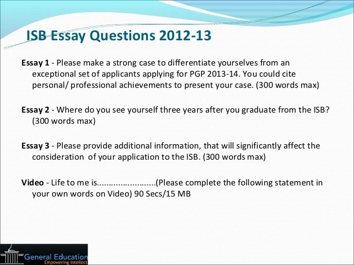 isb essay analysis The isb essays for 2016 have only two required essays, and one optional essay this significantly reduces the essay set, but it also reduces the opportunities for applicants to talk about various dimensions of their profiles in this article, we present a brief analysis of the isb essays 2016.