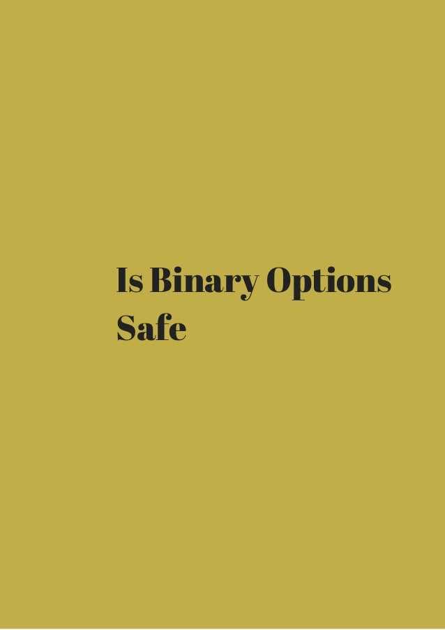 Is binary options safe can binary options make money