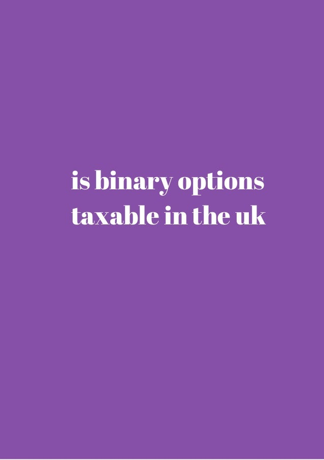 UK Tax on Binary options explained with HMRC