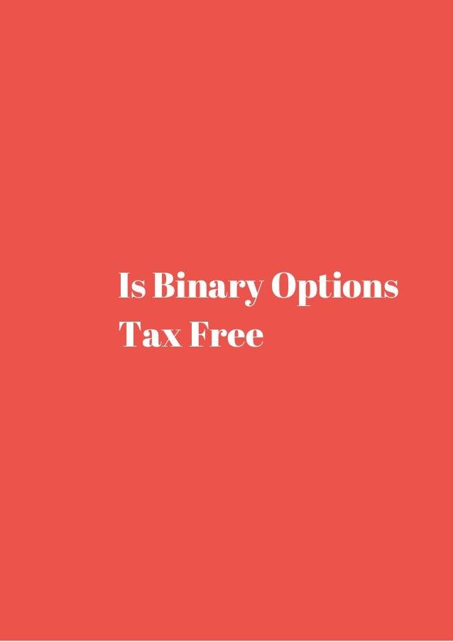 Binary options tax free binary option company