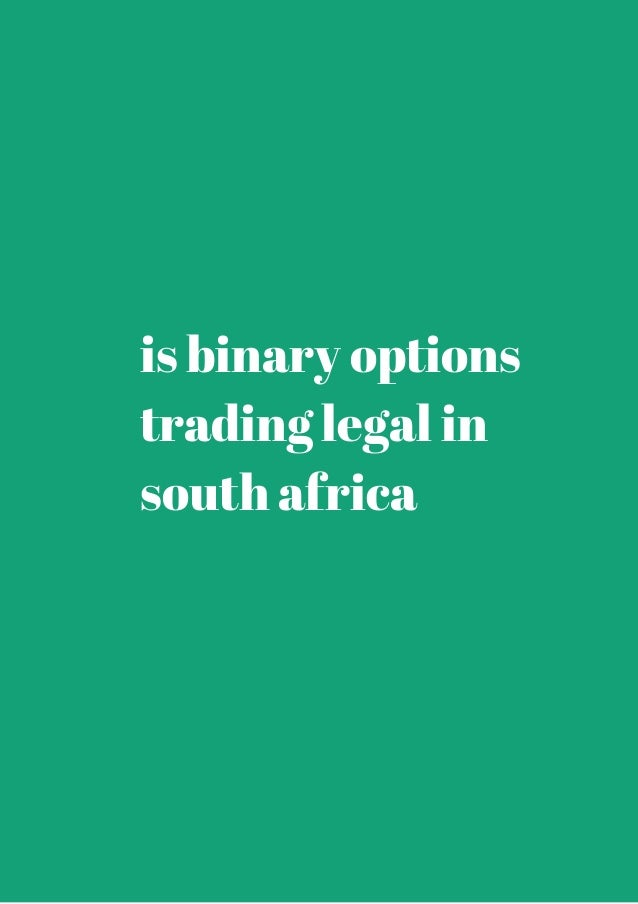 Is binary options legal in south africa mlb betting prediction