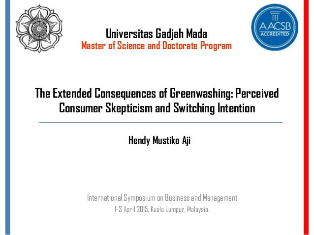 The Extended Consequences of Greenwashing: Perceived Consumer Skepticism and Switching Intention International Symposium o...