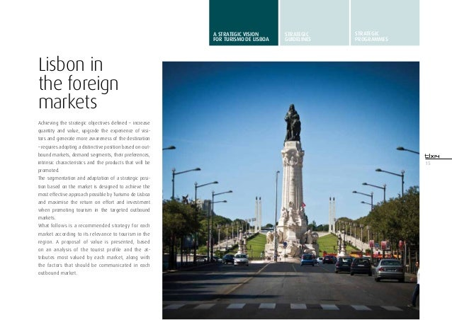 15Lisbon inthe foreignmarketsAchieving the strategic objectives defined – increasequantity and value, upgrade the experien...