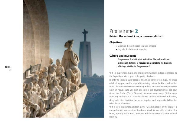30Programme 2Belém: The cultural icon, a museum districtObjectives•Maximise the destination's cultural offering•Upgrade ...
