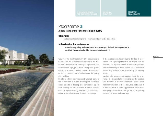 33Programme 3A new standard for the meetings industryObjectives•Maximise the offering for the meetings industry at the de...