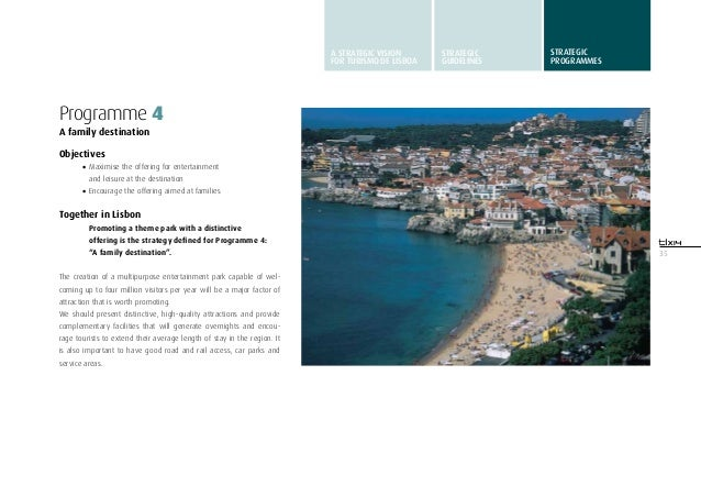 35Programme 4A family destinationObjectives•Maximise the offering for entertainmentand leisure at the destination•Encour...