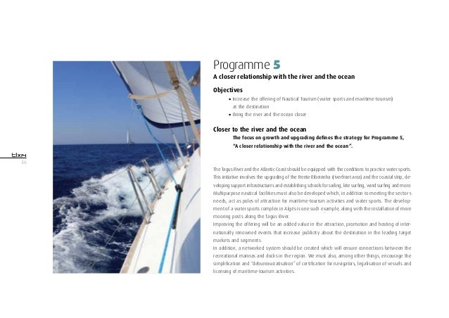 36Programme 5A closer relationship with the river and the oceanObjectives•Increase the offering of Nautical Tourism (wate...