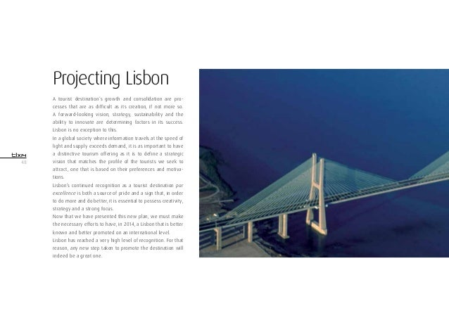 48Projecting LisbonA tourist destination's growth and consolidation are pro-cesses that are as difficult as its creation, ...