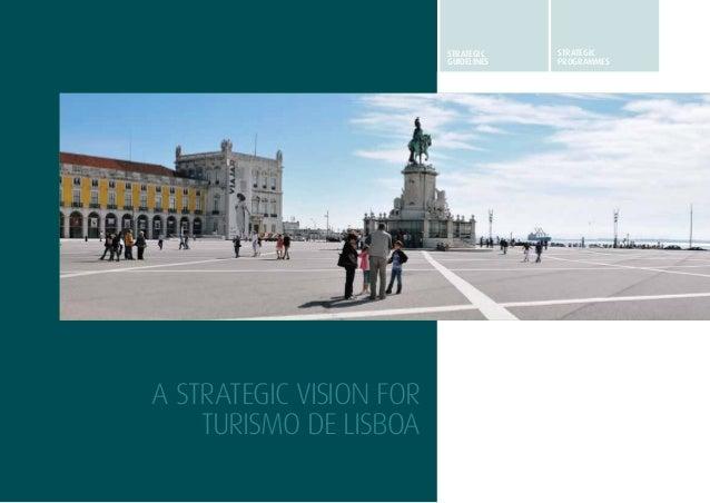 5A STRATEGIC VISIONFOR TURISMO DE LISBOASTRATEGICGUIDELINESSTRATEGICprogrammesA STRATEGIC VISION FORTURISMO DE LISBOA