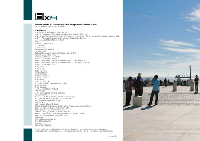 50The 2011-2014 Strategic Marketing Plan for Turismo de Lisboa can be viewed in its entirety at www.visitlisboa.comTURISMO...