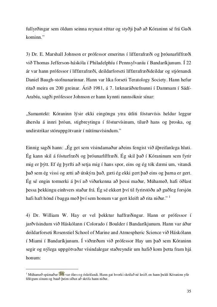 """fullyrðingar sem öldum seinna reynast réttar og styðji það að Kóraninn sé frá Guðikominn.""""3) Dr. E. Marshall Johnson er pr..."""