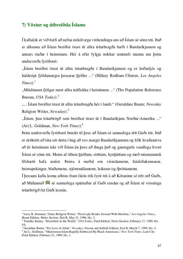 7) Vöxtur og útbreiðsla ÍslamsÍ kaflalok er við hæfi að nefna mikilvæga vísbendingu um að Íslam sé sönn trú. Þaðer alkunna...