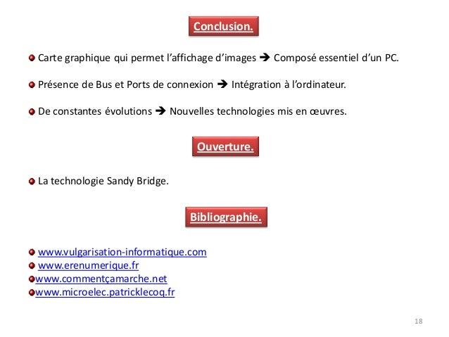 18 Conclusion. Bibliographie. La technologie Sandy Bridge. Carte graphique qui permet l'affichage d'images  Composé essen...