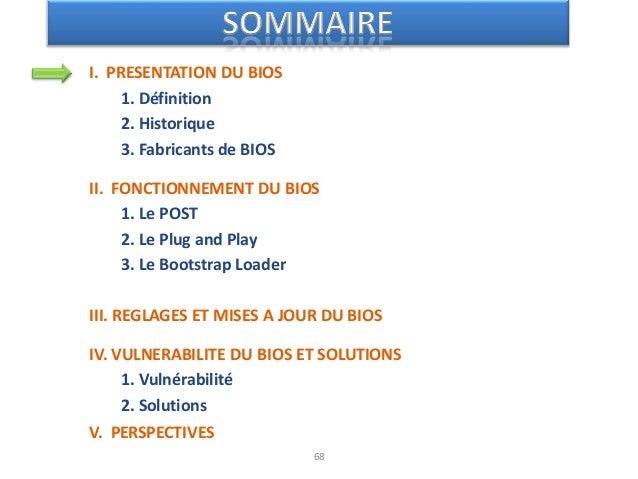 70 • BIOS : Firmware en langage assembleur • Autres BIOS : BIOS vidéo et BIOS SCSI