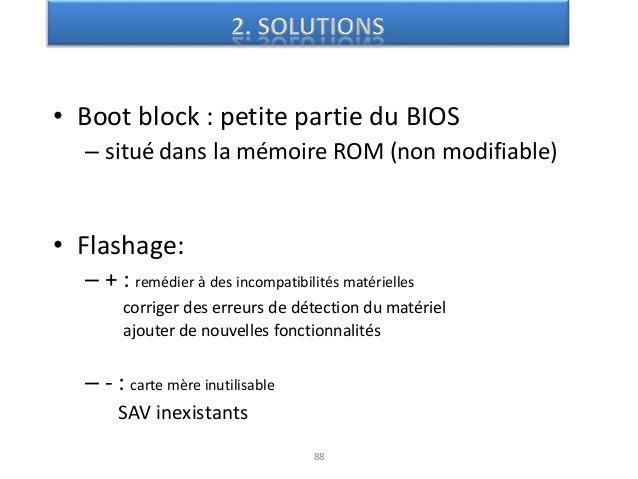 90 Début du projet : 1999 BIOS en open source Par la Free Software Foundation Début du projet : 1998 EFI et UEFI (Extensib...