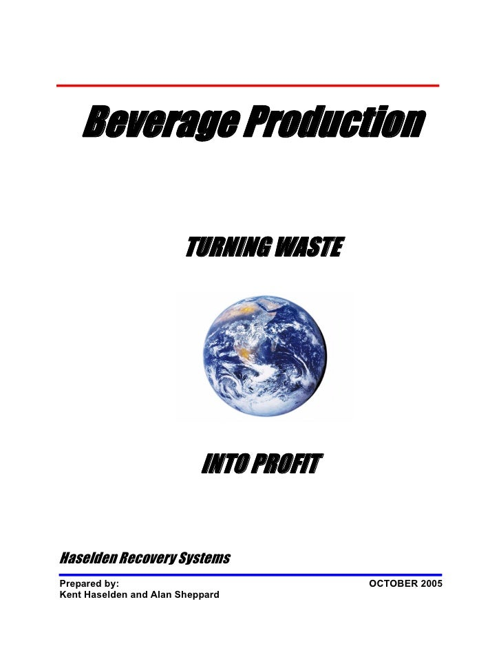 Beverage Production                         TURNING WASTE                                INTO PROFIT   Haselden Recovery S...