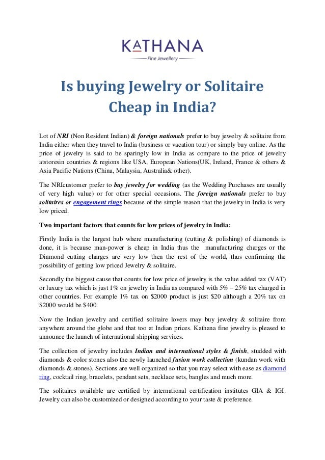 Is buying Jewelry or Solitaire Cheap in India?  Lot of NRI (Non Resident Indian) & foreign nationals prefer to buy jewelry...