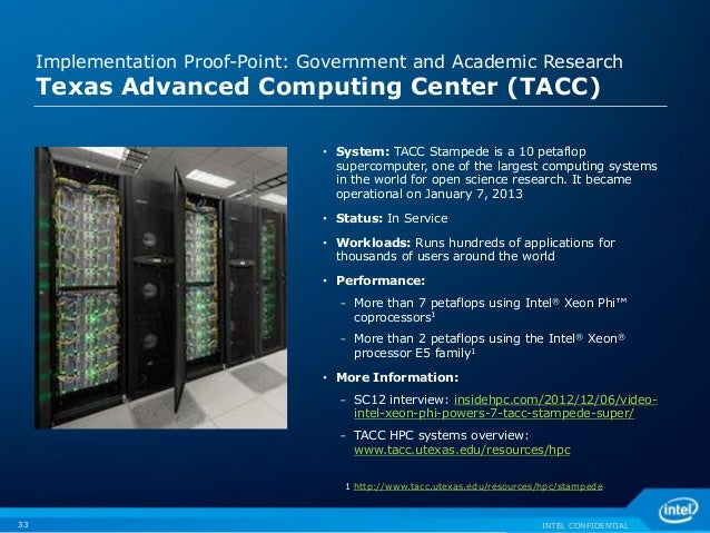 INTEL CONFIDENTIAL • System: TACC Stampede is a 10 petaflop supercomputer, one of the largest computing systems in the wor...