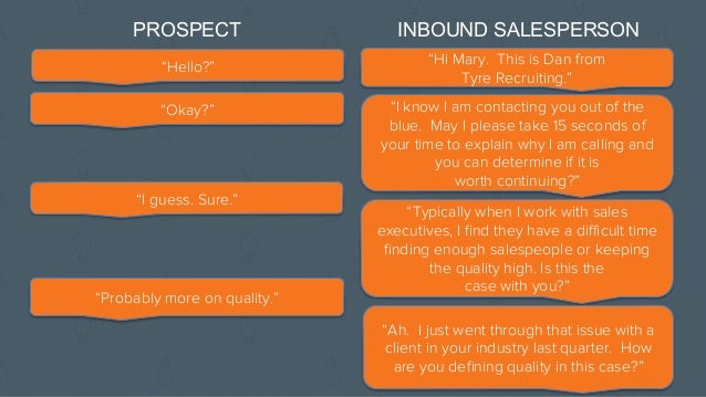 """""""We're struggling to attract enough quality sales candidates to meet our growth goals."""" PROSPECT """"Not sure I want to share..."""