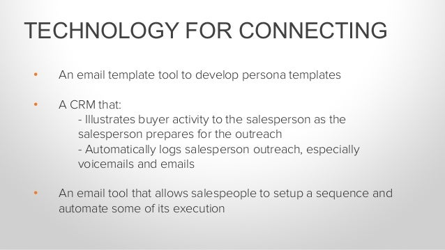 1. Determine which persona the buyer falls into 2. Identify any interest, common connection, or non-traditional mediums ...