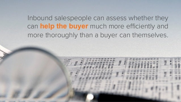 Inbound salespeople know their company's best practices and case studies inside and out. They know how their company has h...