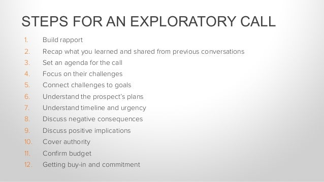 1. Build rapport 2. Recap what you learned and shared from previous conversations 3. Set an agenda for the call 4. Foc...