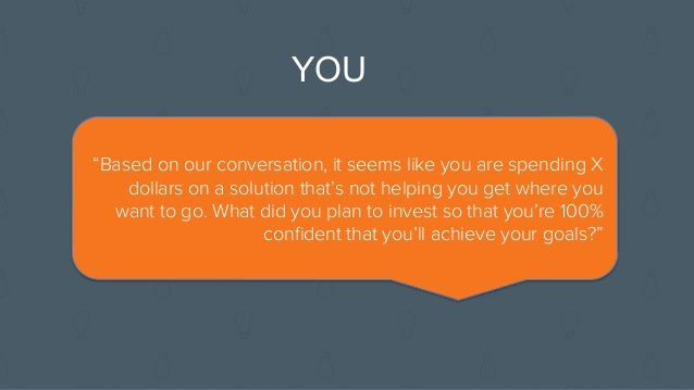 Inbound salespeople focus on guiding and advising prospects who value their differentiation.
