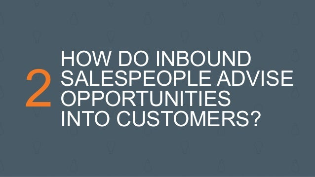 As an inbound salesperson, you serve as a translator between the generic messaging found on your company's website and the...