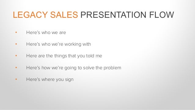 The presentation is all about adding value. What value can you provide in the conversation that they can't get anywhere el...