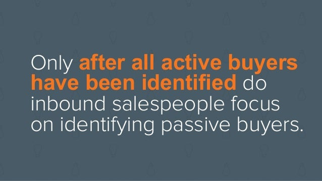 When inbound salespeople get a buyer on the phone, they identify the buyer's interests and priorities and offer helpful adv...