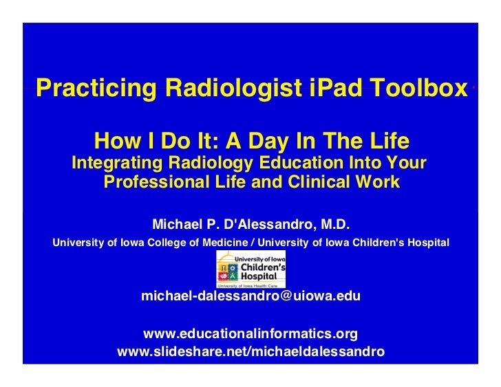 Practicing Radiologist iPad Toolbox         How I Do It: A Day In The Life    Integrating Radiology Education Into Your ...