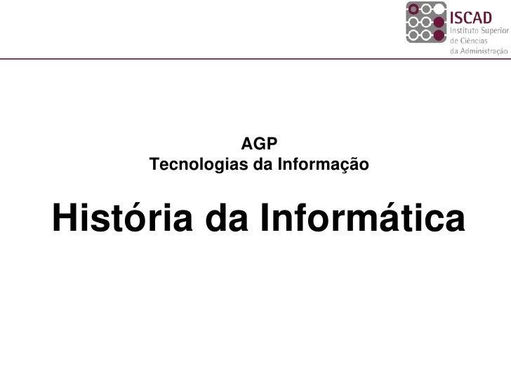 Iscad ti 2010_2011_1 - história da informática