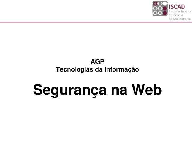 AGP Tecnologias da Informação Segurança na Web