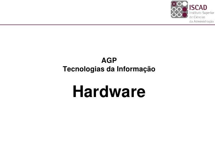 AGP Tecnologias da Informação     Hardware