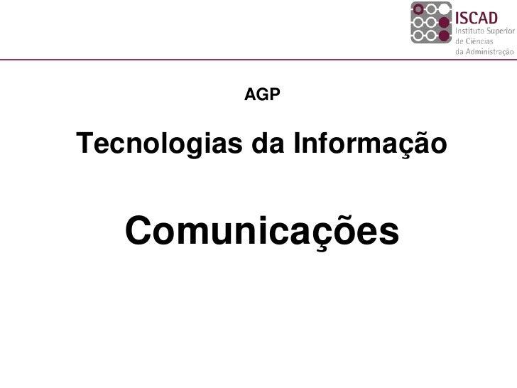AGPTecnologias da Informação   Comunicações