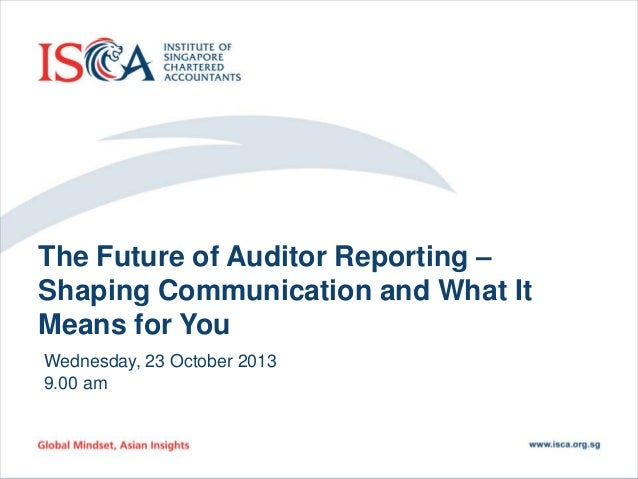 In partnership with PRICEWATERHOUSECOOPERS LLP  The Future of Auditor Reporting – Shaping Communication and What It Means ...