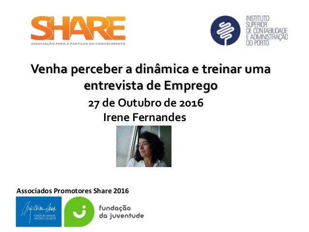 Associados Promotores Share 2016 Venha perceber a dinâmica e treinar umaVenha perceber a dinâmica e treinar uma entrevista...