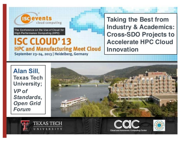 The Conference on the Use of Cloud for High Performance Computing (HPC) Taking the Best from Industry & Academics: Cross-S...