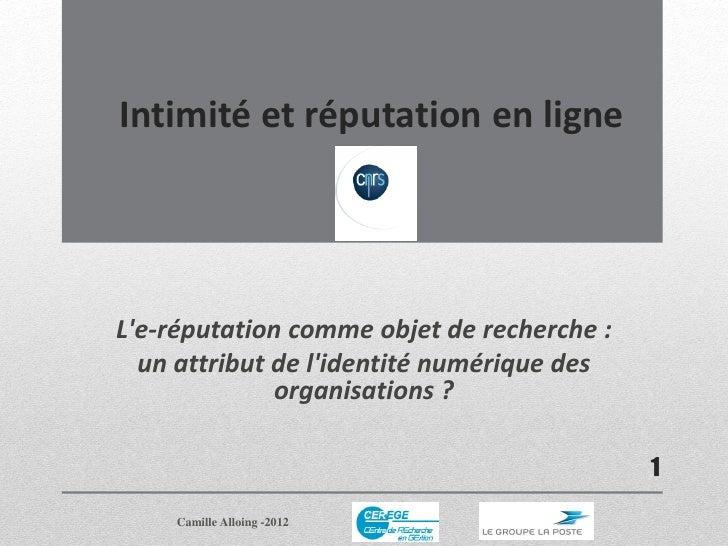 Intimité et réputation en ligneLe-réputation comme objet de recherche :  un attribut de lidentité numérique des           ...