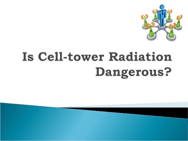  There has been mounting concerns all over thesociety about cell-tower radiation Many self-proclaimed activists have sta...