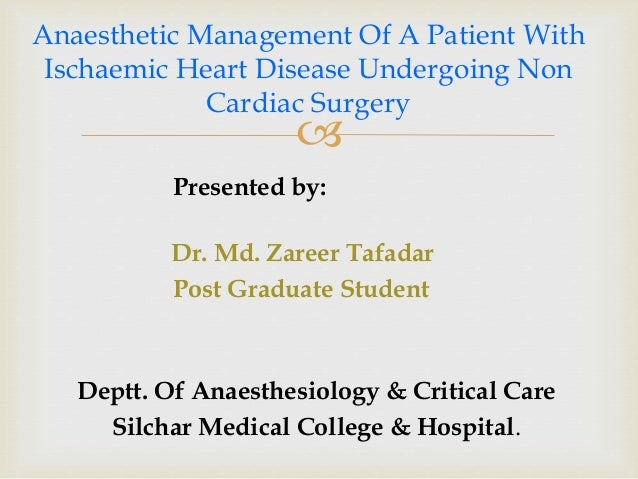  Presented by: Dr. Md. Zareer Tafadar Post Graduate Student Deptt. Of Anaesthesiology & Critical Care Silchar Medical Col...