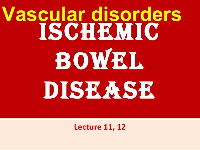 IschemIcboweldIseaseLecture 11, 12Vascular disorders