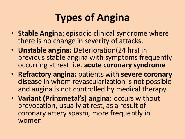 Stable Angina • Characterised by central chest pain, discomfort or breathlessness that is precipitated by exertion or othe...