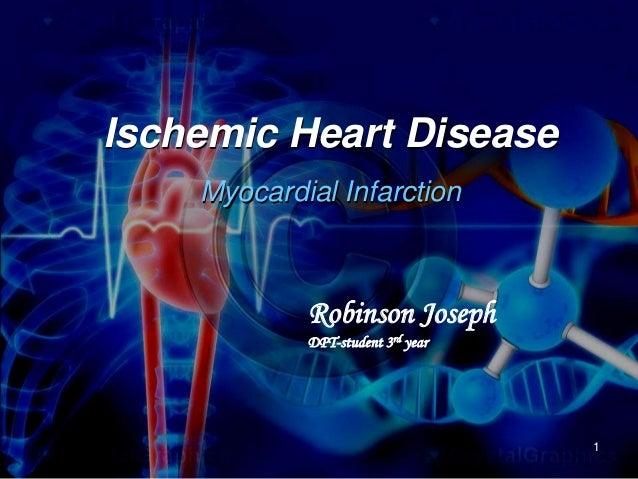 Ischemic Heart Disease Myocardial Infarction  Robinson Joseph DPT-student 3rd year  1