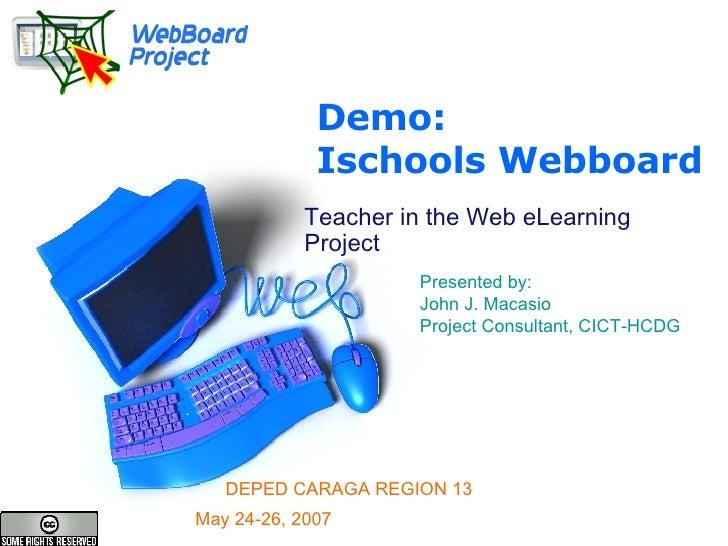 Demo:              Ischools Webboard            Teacher in the Web eLearning            Project                     Presen...