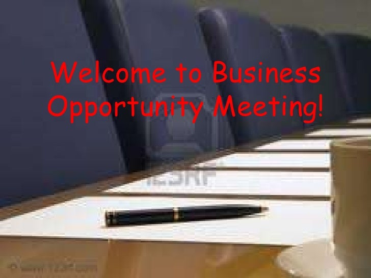 Welcome to Business Opportunity Meeting!<br />